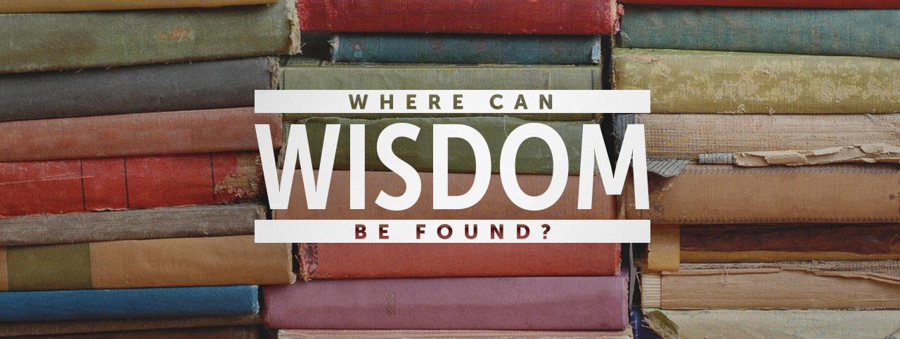 Resultado de imagem para WHERE CAN WISDOM BE FOUND?